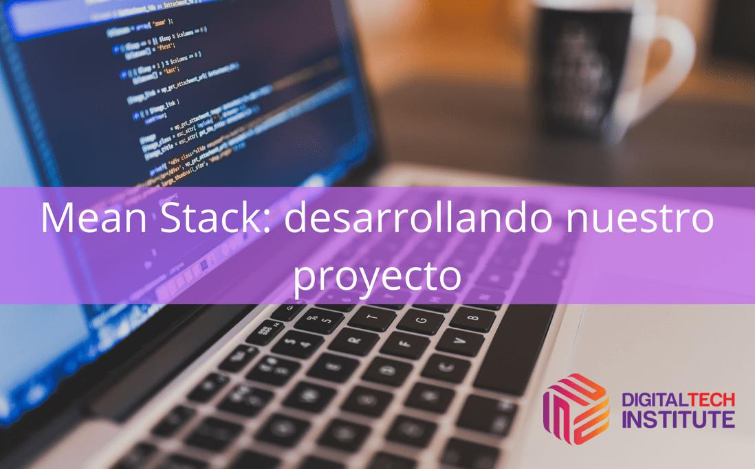 mean stack desarrollando nuestro proyecto